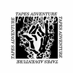 Tapes Adventure - Future mp3 flac