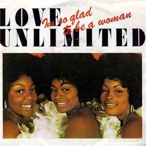 Love Unlimited - I'm So Glad That I'm A Woman mp3 flac