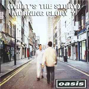 Oasis  - (What's The Story) Morning Glory? mp3 flac