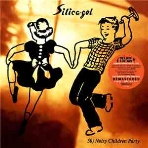Silica-Gel - 50) Noisy Children Party mp3 flac