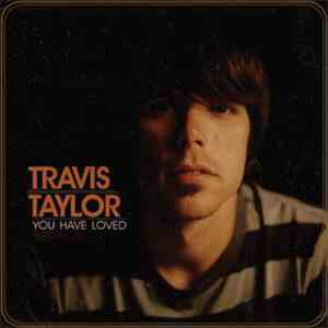 Travis Taylor  - You Have Loved mp3 flac