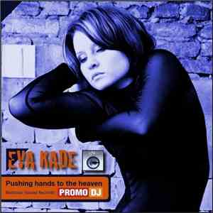 Eva Kade - Pushing Hands To The Heaven mp3 flac