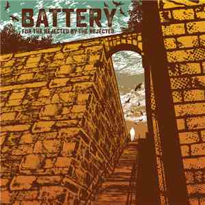 Battery  - For The Rejected By The Rejected mp3 flac