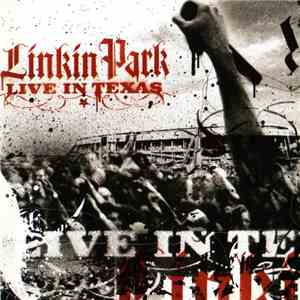 Linkin Park - Live In Texas mp3 flac