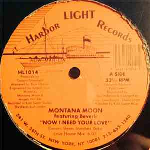 Montana Moon Featuring Beverli - Now I Need Your Love mp3 flac