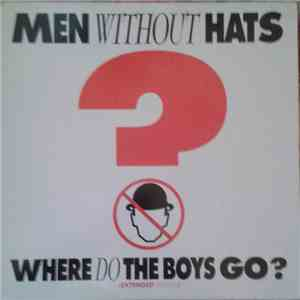 Men Without Hats - Where Do The Boys Go? mp3 flac