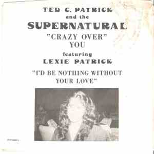 Ted C. Patrick And The Supernatural/Lexie Patrick And The Supernatural - Crazy Over You mp3 flac