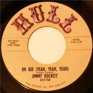 Jimmy Dockett - Oh Gee (Yeah Yeah Yeah) / Ain't Gonna Tell You No More mp3 flac