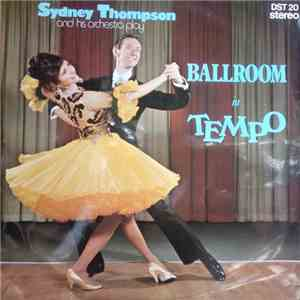 Sydney Thompson And His Orchestra - Ballroom In Tempo mp3 flac