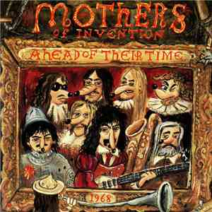 Zappa / Mothers Of Invention - Ahead Of Their Time mp3 flac