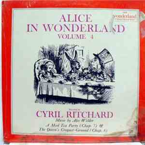 Cyril Ritchard - Alice In Wonderland - Volume 4 mp3 flac