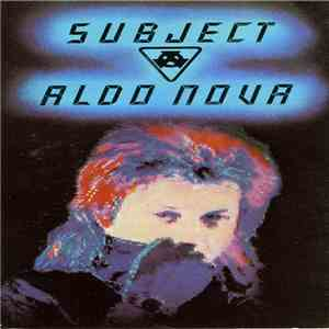 Aldo Nova - Subject ... Aldo Nova mp3 flac