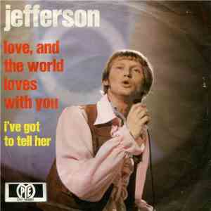 Jefferson  - Love, And The World Loves With You mp3 flac