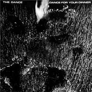 The Dance - Dance For Your Dinner mp3 flac