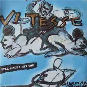 Vitesse  - Ever Since I Met You mp3 flac