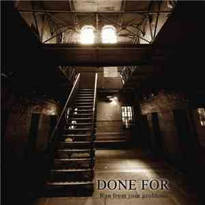 Done For - Run From Your Problems mp3 flac
