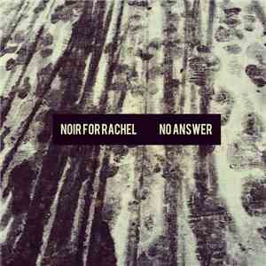 Noir For Rachel - No Answer mp3 flac