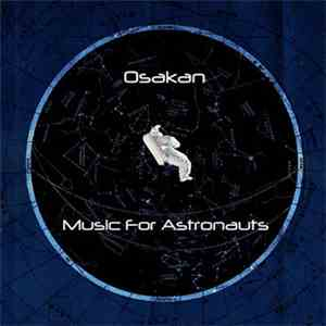 Osakan - Music For Astronauts mp3 flac