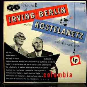 Irving Berlin, Andre Kostelanetz And His Orchestra - Music Of Irving Berlin, Andre Kostelanetz And His Orchestra mp3 flac