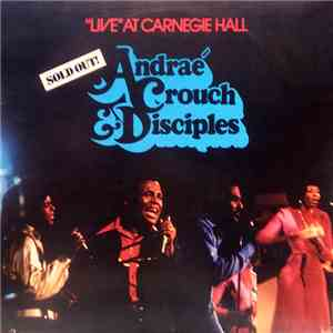 "Andraé Crouch & The Disciples - ""Live"" At Carnegie Hall mp3 flac"