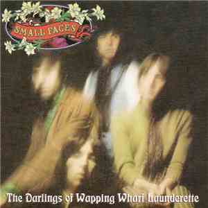 Small Faces - The Darlings Of Wapping Wharf Launderette - The Immediate Anthology mp3 flac